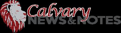 CALVARY NEWS & NOTES - WEEKLY NEWS